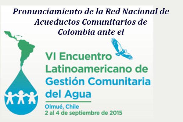 Pronunciamiento sobre el VI Encuentro Latinoamericano de Gestión Comunitaria del Agua, Chile